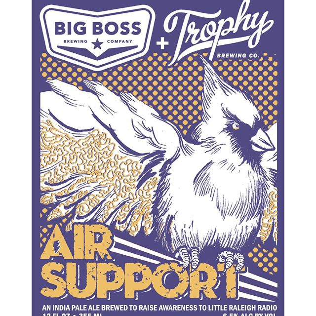 "When: Saturday November 21 Noon to 5:00Where: Big Boss Brewery 1249 Wicker DriveWhat: Beer and Local Music: Big Boss Brewing Company and Trophy Brewing Company are coming together this Saturday, Nov. 21 to release Air Support IPA. The 6.5% ABV IPA was created to help raise awareness for Little Raleigh Radio -- hence the name Air Support. The beer combines flavors of Mosaic, Citra, and Amarillo that come from tangerines, mangos, and stone fruit. The tapping party will feature local bands throughout the afternoon, as well as live on-site recordings of the Little Raleigh Radio shows ""State of Beer NC"" and ""This is Raleigh.""Band line-up: Jason Wornoff and The Quarry, Poinsettia, and Milagro Saints.  Donations accepted at the door + raffle prizes from local vendors."