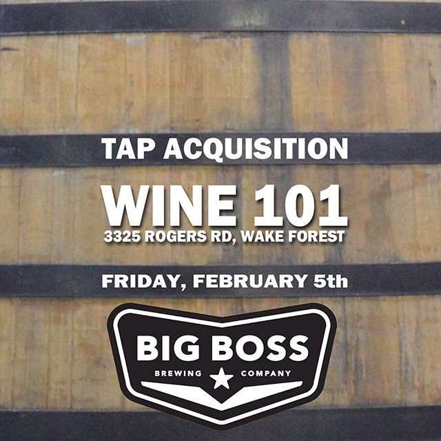 More event news: Friday 1/5/16 TAP ACQUISITION Wine 101 in Wake Forest will welcome brewer/ owner Brad Wynn on Friday night.  Come by for a pint and tap line up featuring Big Boss classics & seasonals! #ncbeer #bigoperator #wakeforestnc